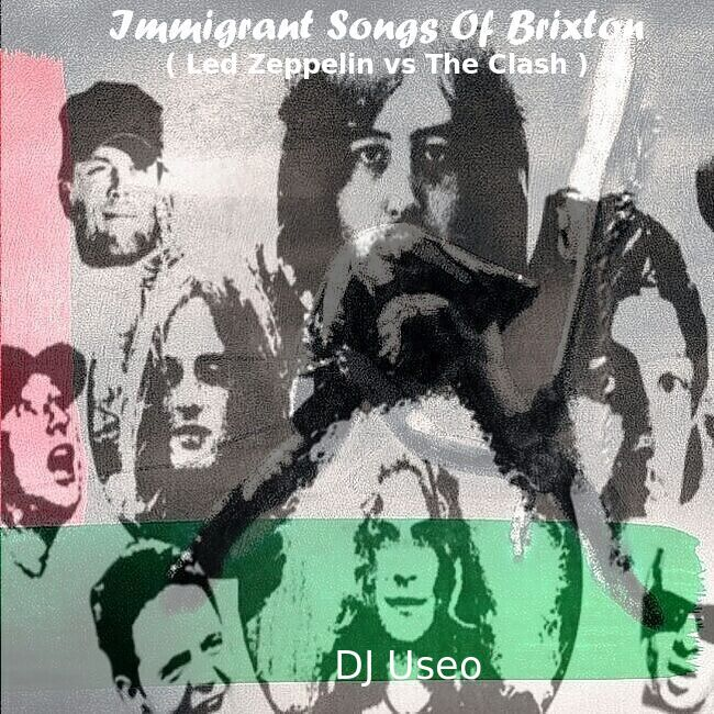DJ Useo - Immigrant Songs Of Brixton ( Led Zeppelin vs The Clash )