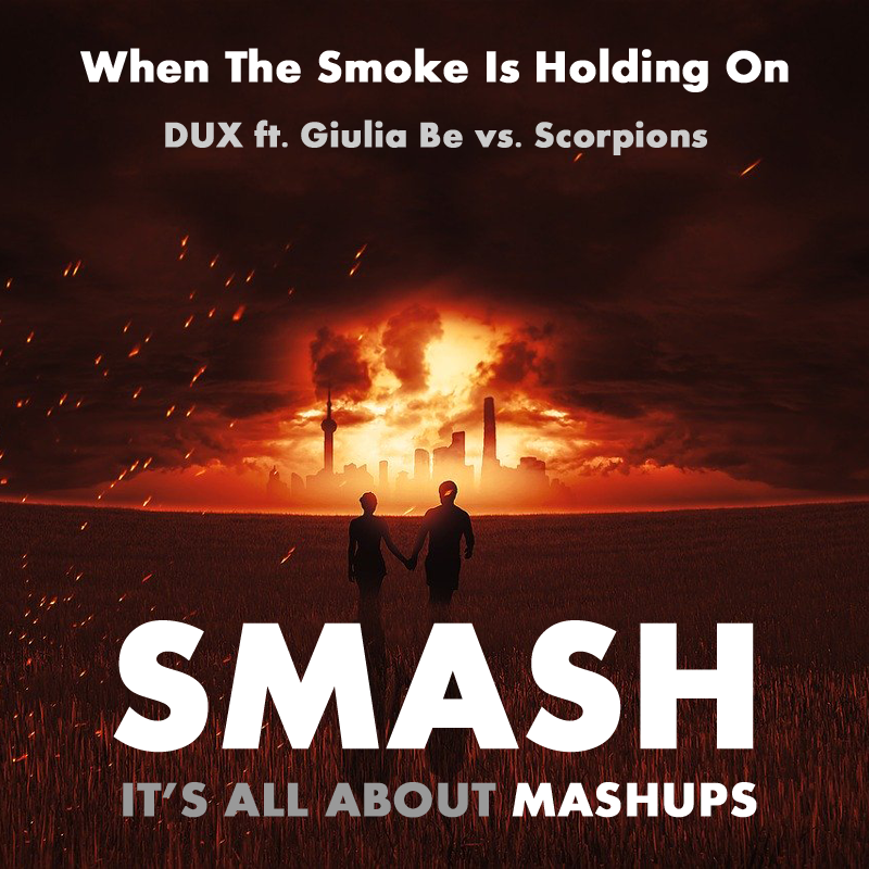 When The Smoke Is Holding On (DUX ft. Giulia Be vs. Scorpions)