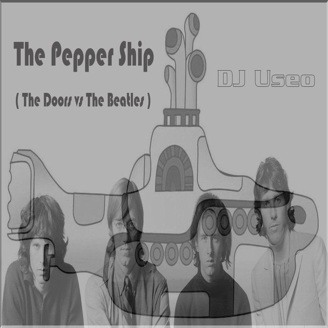 The Pepper Ship ( The Doors vs The Beatles )