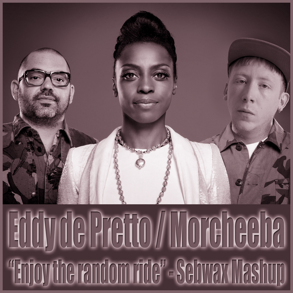 190 - EDDY DE PRETTO vs MORCHEEBA - Enjoy the Random ride - Mashup by SEBWAX