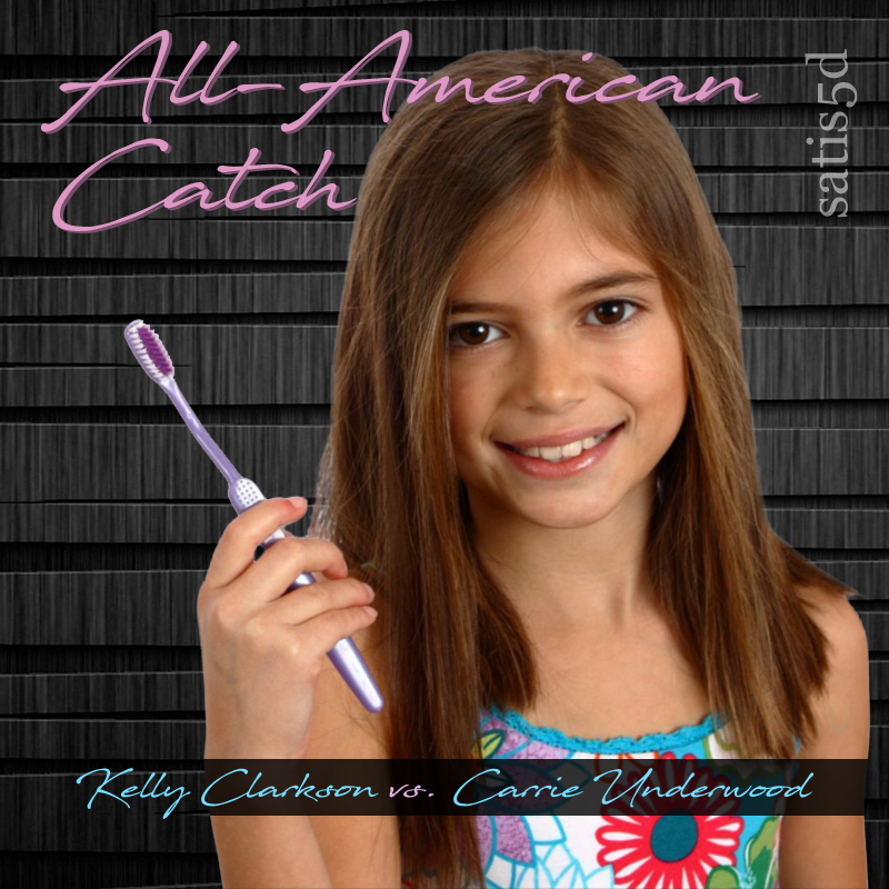 All-American Catch (Kelly Clarkson vs. Carrie Underwood)