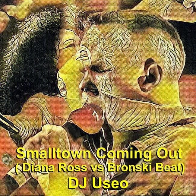 DJ Useo - Smalltown Coming Out ( Diana Ross vs Bronski Beat )