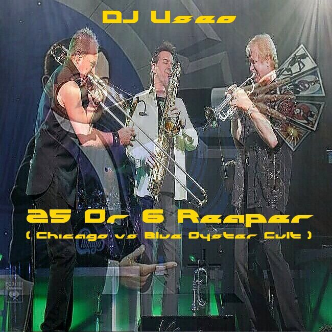 DJ Useo - 25 Or 6 Reaper ( Chicago vs Blue Oyster Cult )