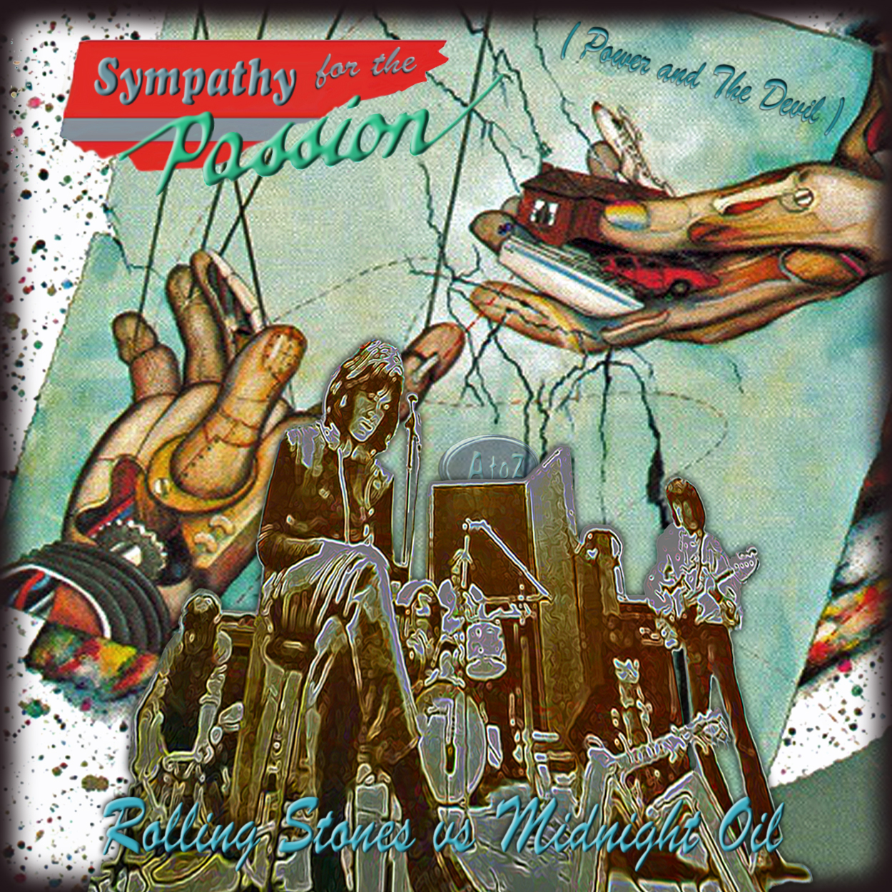 Sympathy For The Passion  ( Power and The Devil ) (The Rolling Stones vs Midnight Oil)