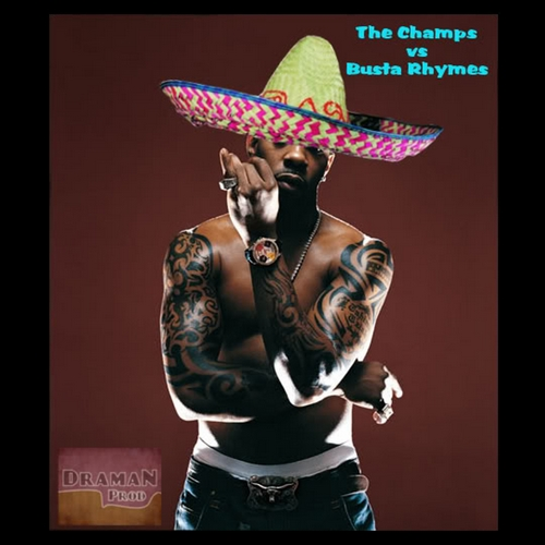 Busta Rhymes Vs. The Champs - Woo Hah ! I lost my sombrero (2019 version)