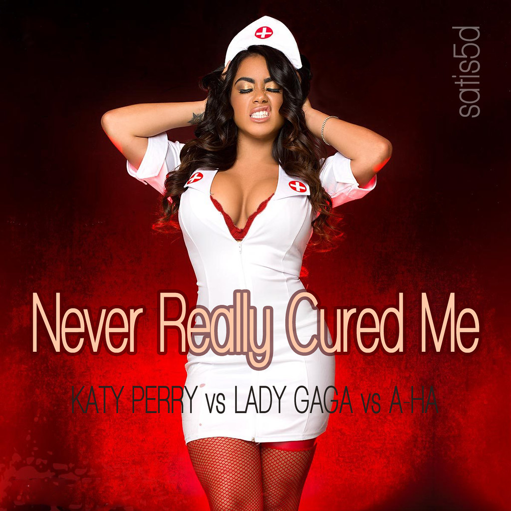 Never Really Cured Me (Katy Perry vs Lady Gaga vs A-Ha)