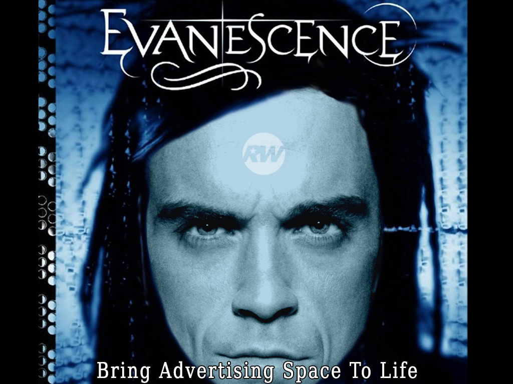 Evanescence VS Robbie Williams - Bring Advertising Space To Life