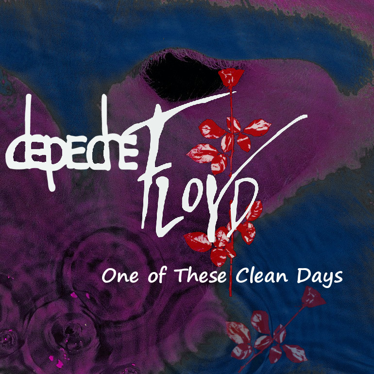 Depeche Floyd - One Of These Clean Days | Pink Floyd vs Depeche Mode
