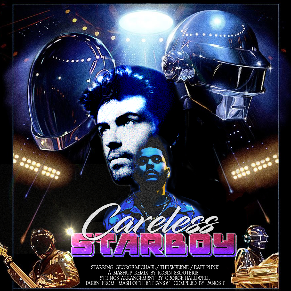 George Michael Vs Daft Punk & The Weeknd - Careless Starboy  (Robin Skouteris Mix)