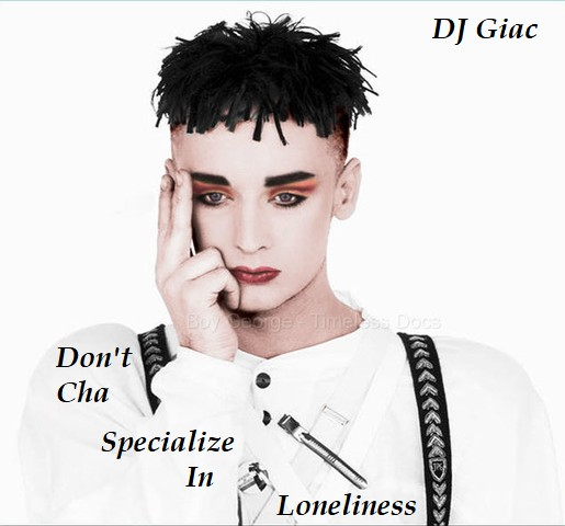 Boy George vs The Pussycat Dolls - Don't Cha Specialize In Loneliness (2020)