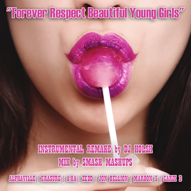 Forever Respect Beautiful Young Girls (Alphaville  vs. Multiple Artists)