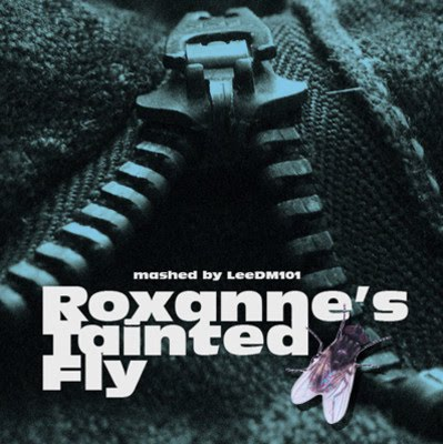 Roxanne's Tainted Fly (The Police vs Soft Cell/Marilyn Manson vs Miley Cyrus)