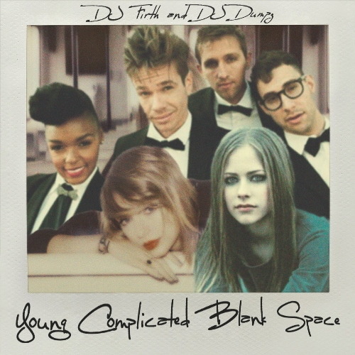 DJFirth & DJDumpz: Young Complicated Blank Space (Taylor Swift vs Fun vs Avril Lavigne)