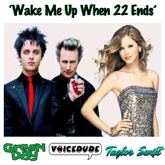 'Wake Me Up When 22 Ends' - Green Day Vs. Taylor Swift  [produced by Voicedude]