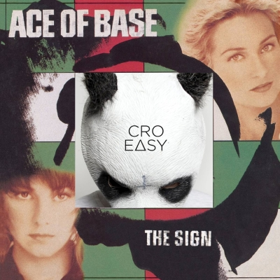 Easy Sign - Cro vs. Ace Of Base