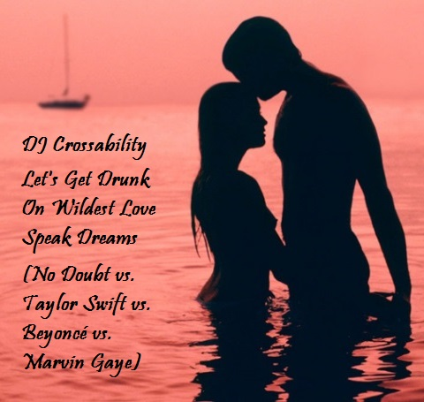 DJ CROSSABILITY – (No Doubt vs. Taylor Swift vs. Beyoncé vs. Marvin Gaye)