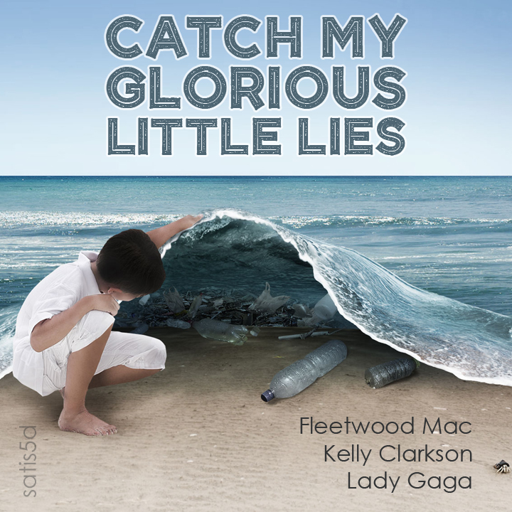Catch My Glorious Little Lies (Fleetwood Mac vs. Kelly Clarkson vs. Lady Gaga)