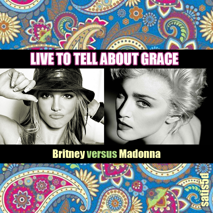 Britney vs Madonna - Live To Tell About Grace (with confessional)