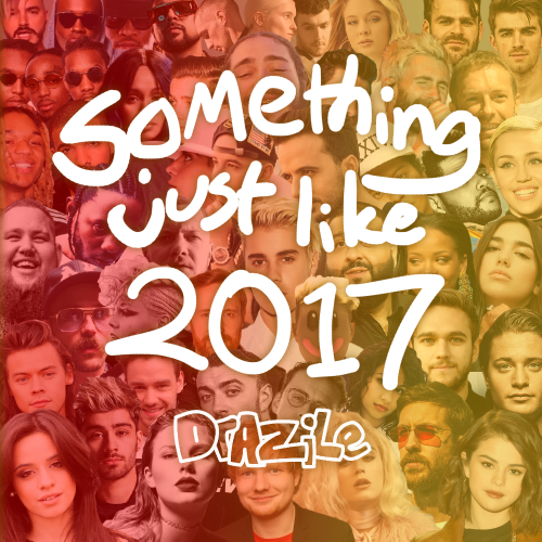 Something Just Like 2017 - 46 pop song mashup