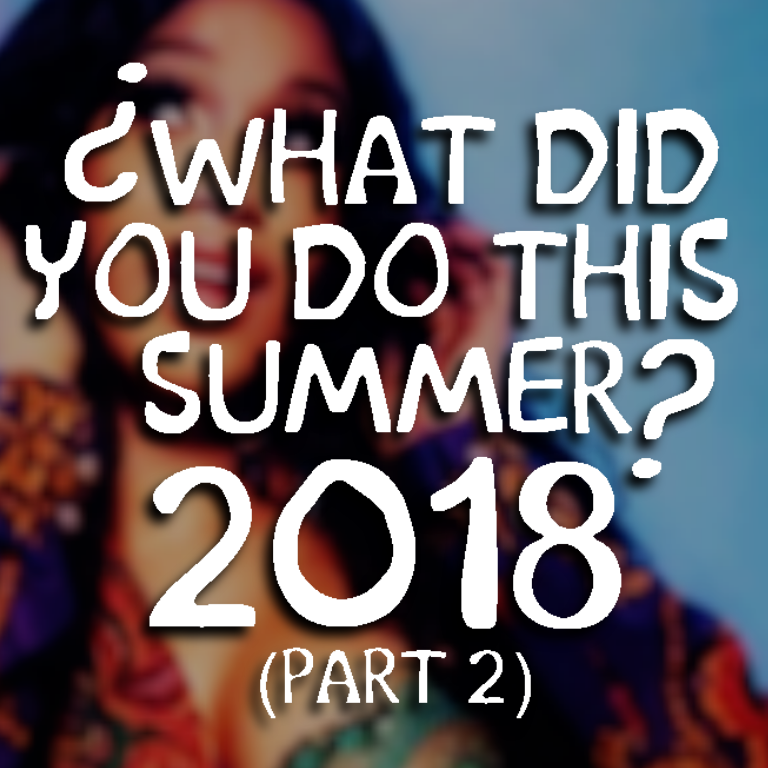 What Did You Do This Summer? 2018 (Part 2) (End Summer Mashup By Blanter Co)