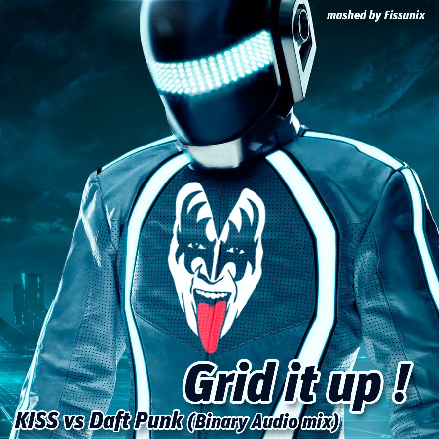 Grid it up (Kiss VS Daft Punk Binary Audio Mix) (2012)