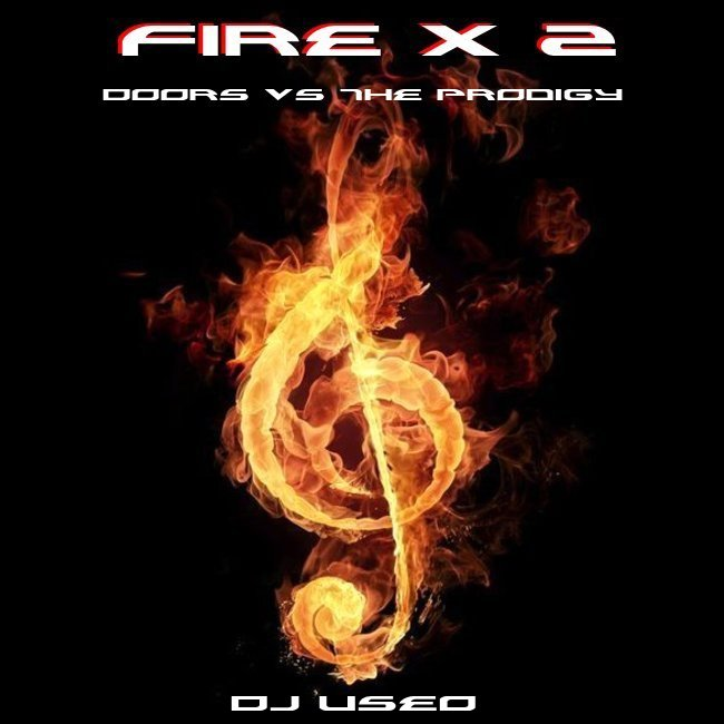 Fire X 2 ( The Doors vs The Prodigy )