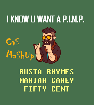 CVS - I Know You Want a PIMP (Busta Rhymes + Mariah Carey + 50 Cent) v3 UPDATE