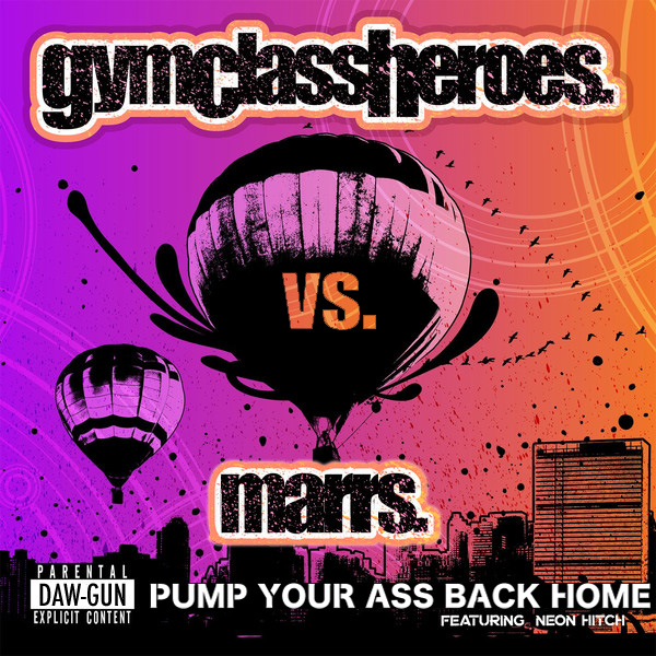 DAW-GUN - Pump Your Ass Back Home (Gym Class Heroes vs. MARRS)