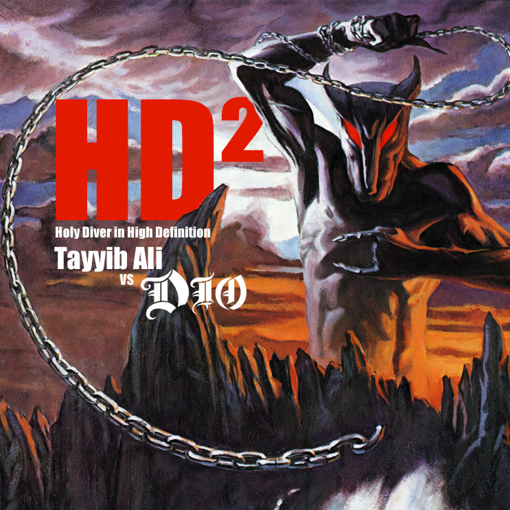 Holy Diver in High Definition (Dio VS Tayyib Ali) (2012)
