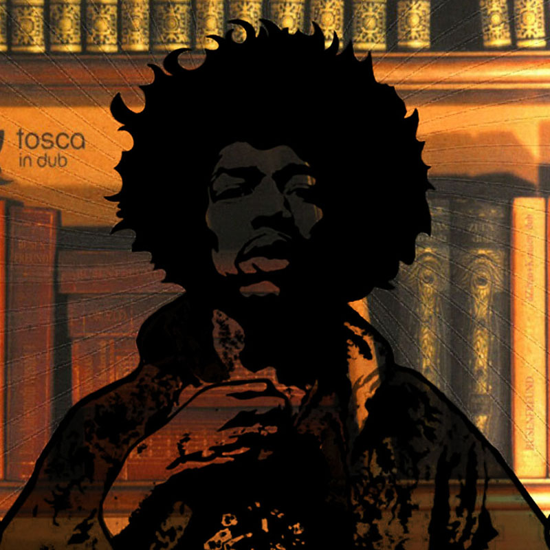 If 6 Was Dub (Jimi Hendrix + Tosca)