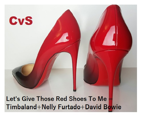 CVS - Let's Give Those Red Shoes 2 Me (Timbaland + Furtado + Bowie)