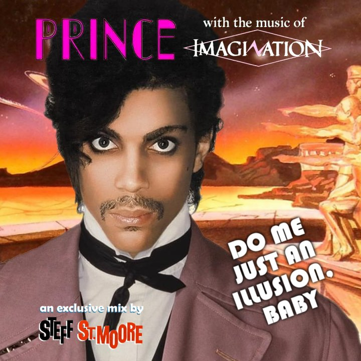 256 - PRINCE / IMAGINATION - Do Me Just An Illusion, Baby