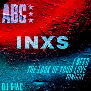 INXS vs ABC - I Need The Look Of Your Dub  Tonight (2019)