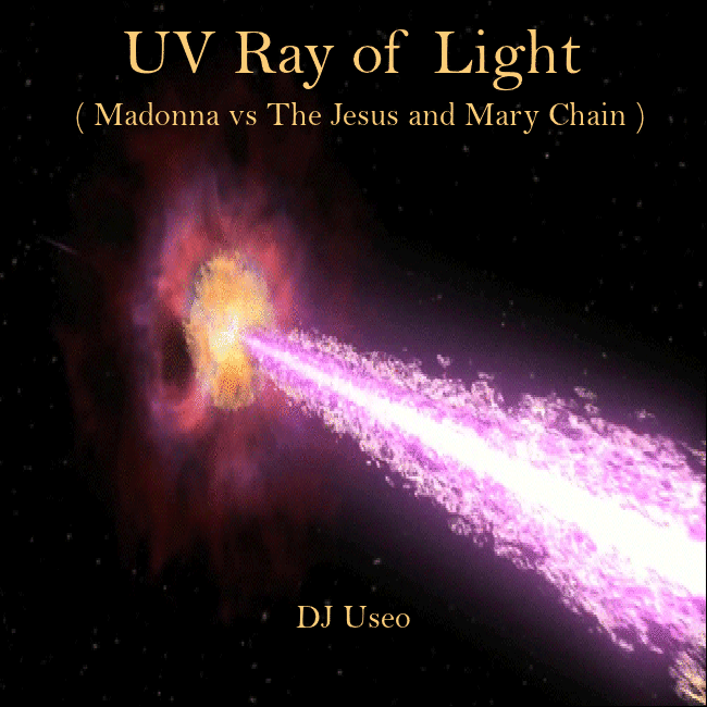 UV Ray of Light ( Madonna vs The Jesus and Mary Chain )