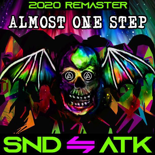 Sound_Attack - Almost One Step (Avenged Sevenfold ⇋ Linkin Park) [2020 Remaster]