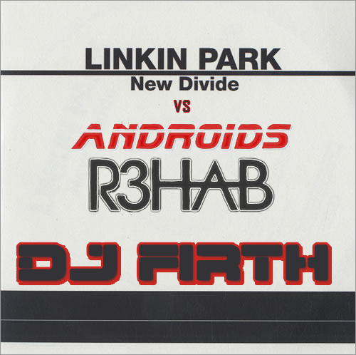Linkin Park vs R3hab - Android's New Divide (DJ Firth Club Mashup)