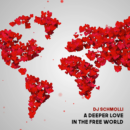 DJ Schmolli - A Deeper Love In The Free World