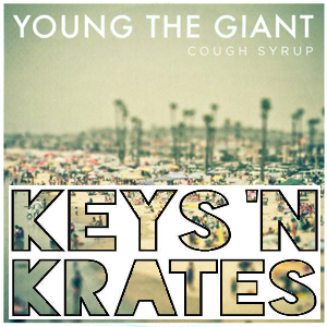 """Save My Cough Syrup"" (Keys n Krates vs. Young The Giant)"