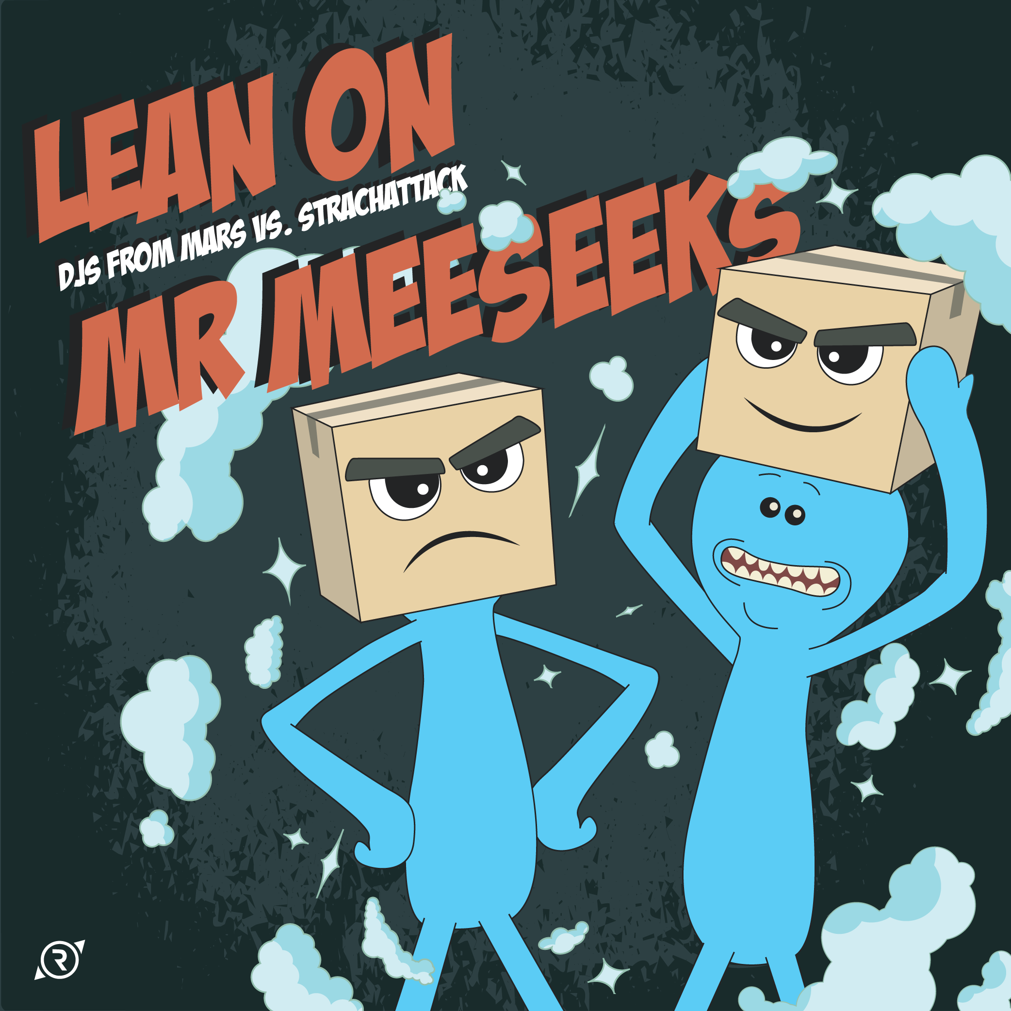 Lean On Mr Meeseeks (DJs From Mars, StrachAttack, Knife Party, Major Lazer, Rick and Morty)