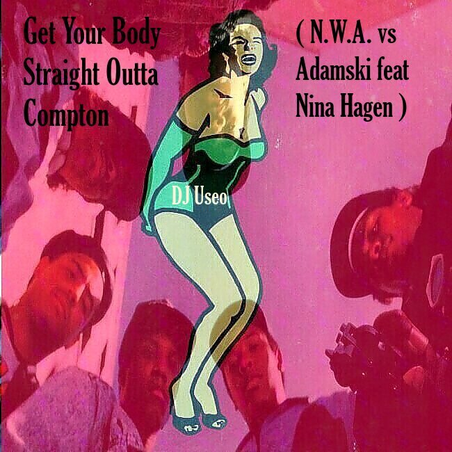 DJ Useo - Get Your Body Straight Outta Compton ( N.W.A. vs Adamski )