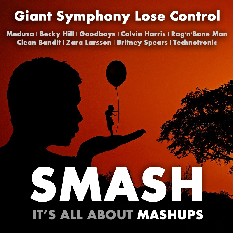 Giant Symphony Lose Control (Meduza, Becky Hill, Goodboys vs. Multiple)