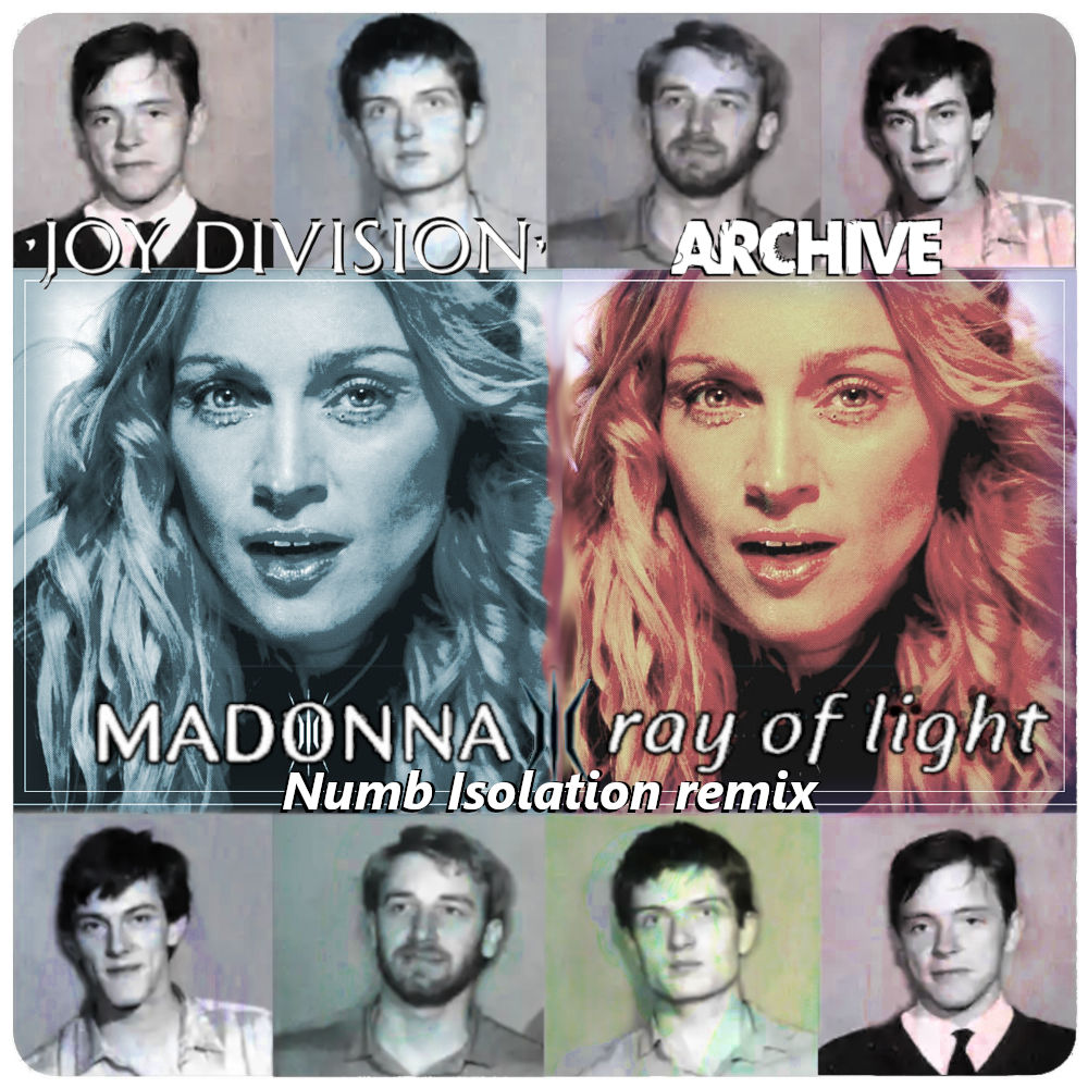 Madonna, Archive & Joy Division - Ray Of Light   Numb Isolation remix
