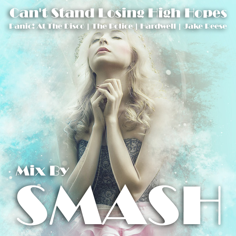 Can't Stand Losing High Hopes (Panic! At The Disco vs. The Police vs. Hardwell ft. Jake Reese)