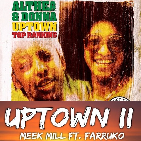 Meek Mill ft Farruko vs Althea & Donna - Uptown top ranking ii (Bastard Batucada 4pracima Mashup)