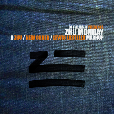 Zhu Monday (Zhu / New Order / Lewis Latella)