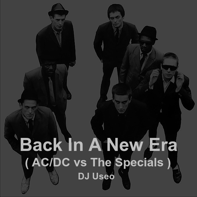 DJ Useo - Back In A New Era ( AC_DC vs The Specials )