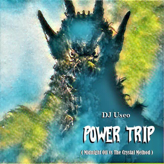 DJ Useo - Power Trip ( Midnight Oil vs The Crystal Method )