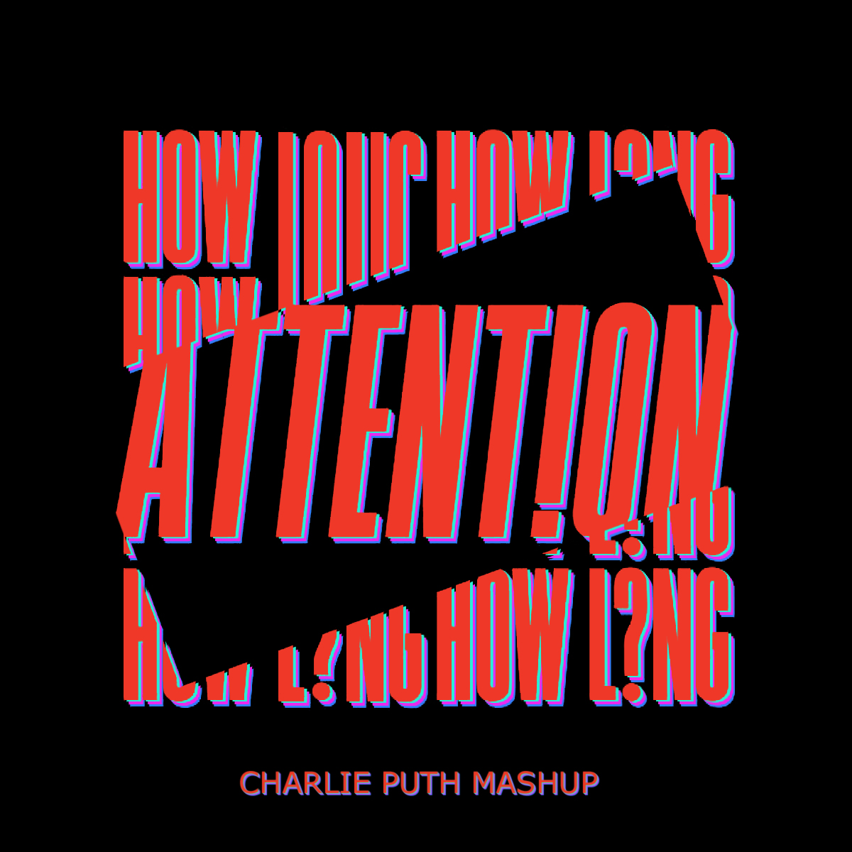 Charlie Puth - How Long & Attention Mashup