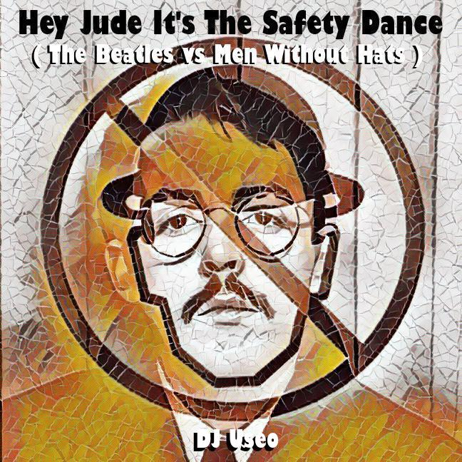 DJ Useo - Hey Jude It's The Safety Dance ( The Beatles vs Men Without Hats )
