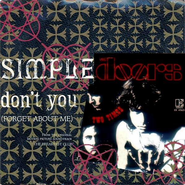 Simple Doors - Don't You Forget About Me Two Times   The Doors & Simple Minds